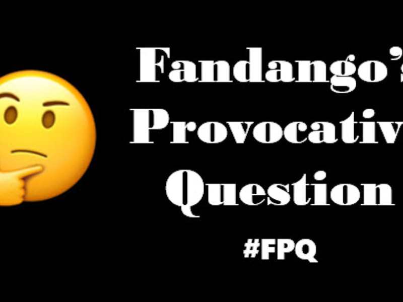 Prompt image for the Fandango's Provocative Question prompt