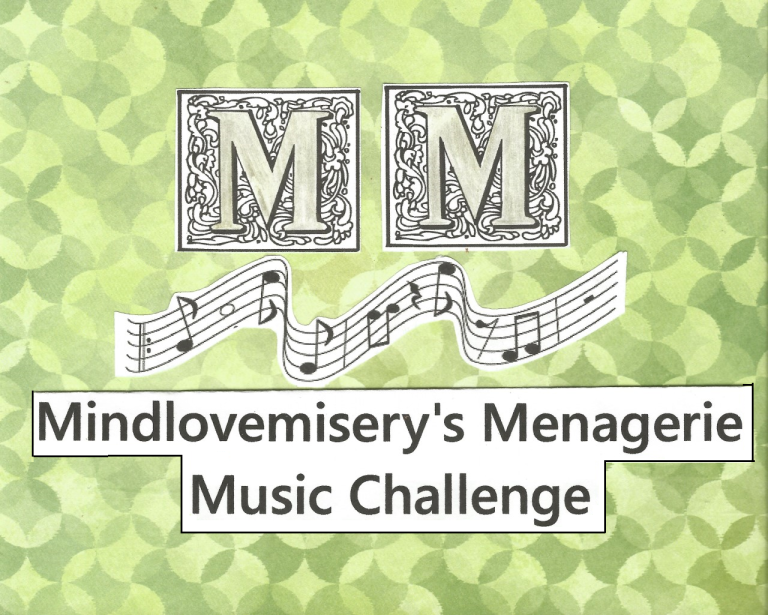 Mindlovemisery's Menagerie Music Challenge (24 July 2020)
