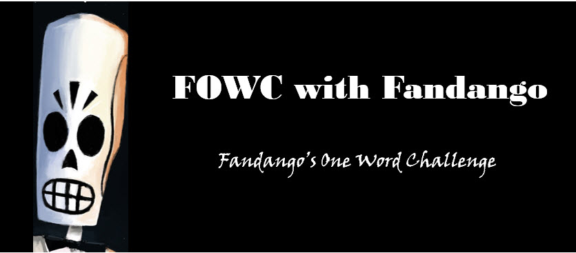 Fandango's One Word Challenge (12 October 2020)